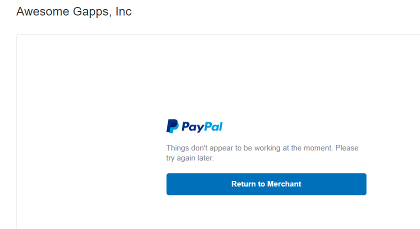 PayPal error: Things don't appear to be working